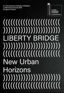 """Liberty Bridge – New Urban Horizons"" by Ludwig Museum of Contemporary Art for the Hungarian Pavillion 2018 at the Venice Biennale, Budapest: 2018"
