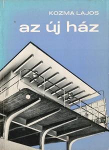 """""""Az új ház"""" (""""The New House) Zürich: H. Girsberger, 1941 (reprint Budapest: 1978)"""